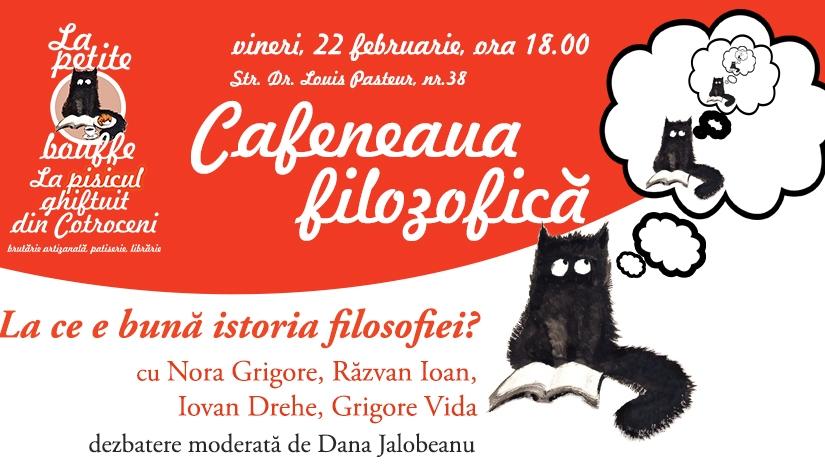 Cafeneaua filosofică de vineri seara: La ce e bună istoriafilosofiei?